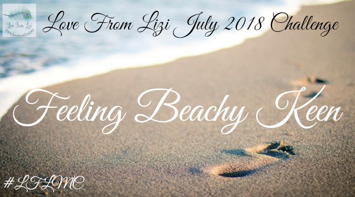 Love From Lizi July 2018 Challenge